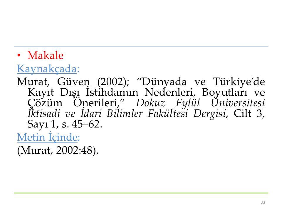 """Makale Kaynakçada: Murat, Güven (2002); """"Dünyada ve Türkiye'de Kayıt Dışı İstihdamın Nedenleri, Boyutları ve Çözüm Önerileri,"""" Dokuz Eylül Üniversites"""