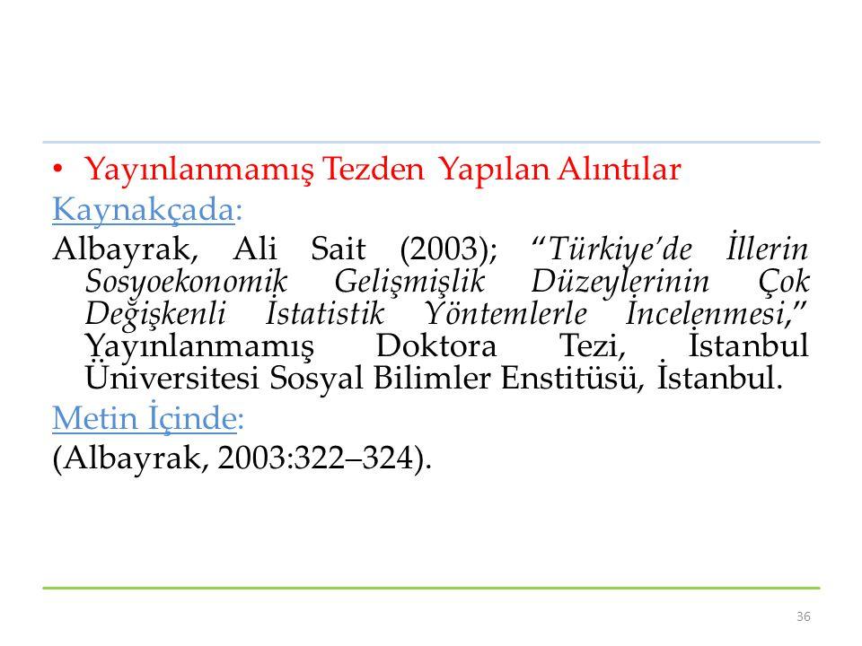 """Yayınlanmamış Tezden Yapılan Alıntılar Kaynakçada: Albayrak, Ali Sait (2003); """"Türkiye'de İllerin Sosyoekonomik Gelişmişlik Düzeylerinin Çok Değişkenl"""