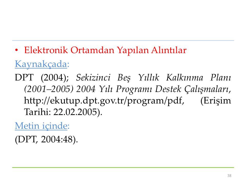Elektronik Ortamdan Yapılan Alıntılar Kaynakçada: DPT (2004); Sekizinci Beş Yıllık Kalkınma Planı (2001–2005) 2004 Yılı Programı Destek Çalışmaları, h