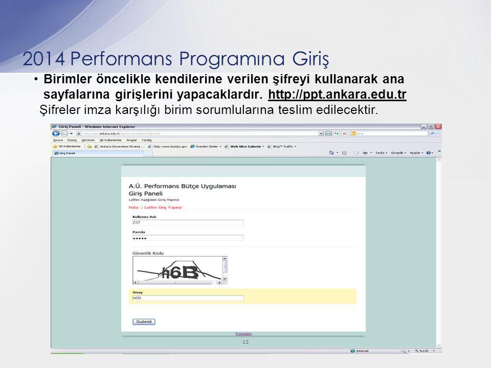 Birimler öncelikle kendilerine verilen şifreyi kullanarak ana sayfalarına girişlerini yapacaklardır. http://ppt.ankara.edu.tr Şifreler imza karşılığı