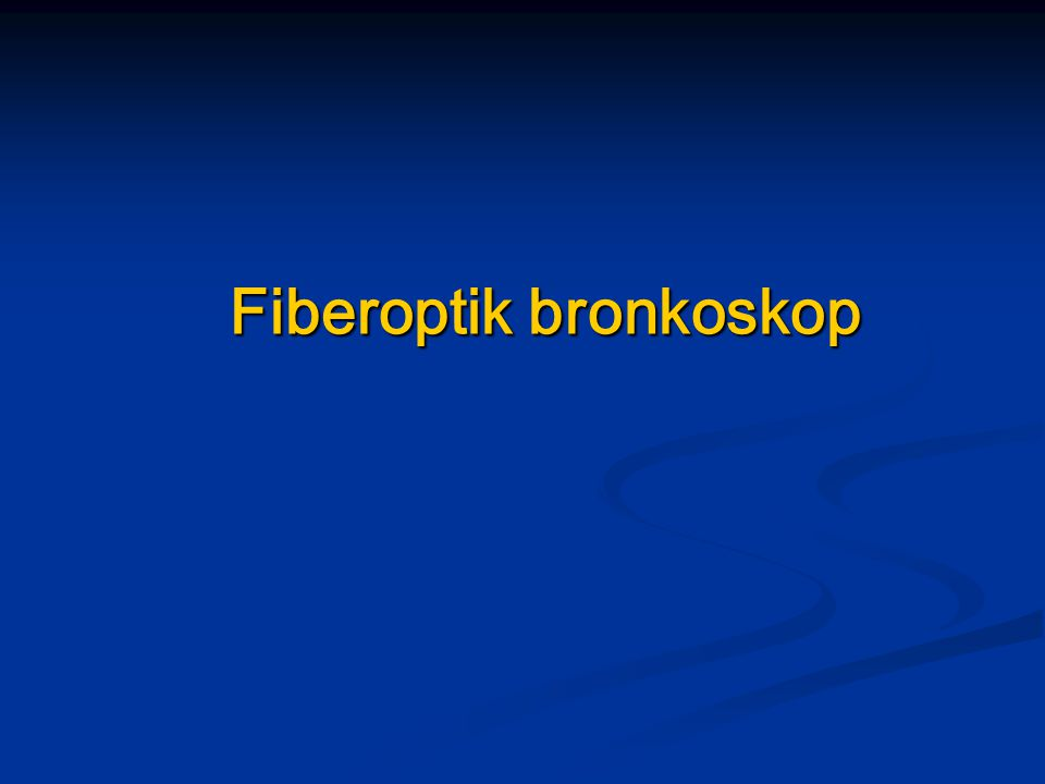 Fiberoptik bronkoskop