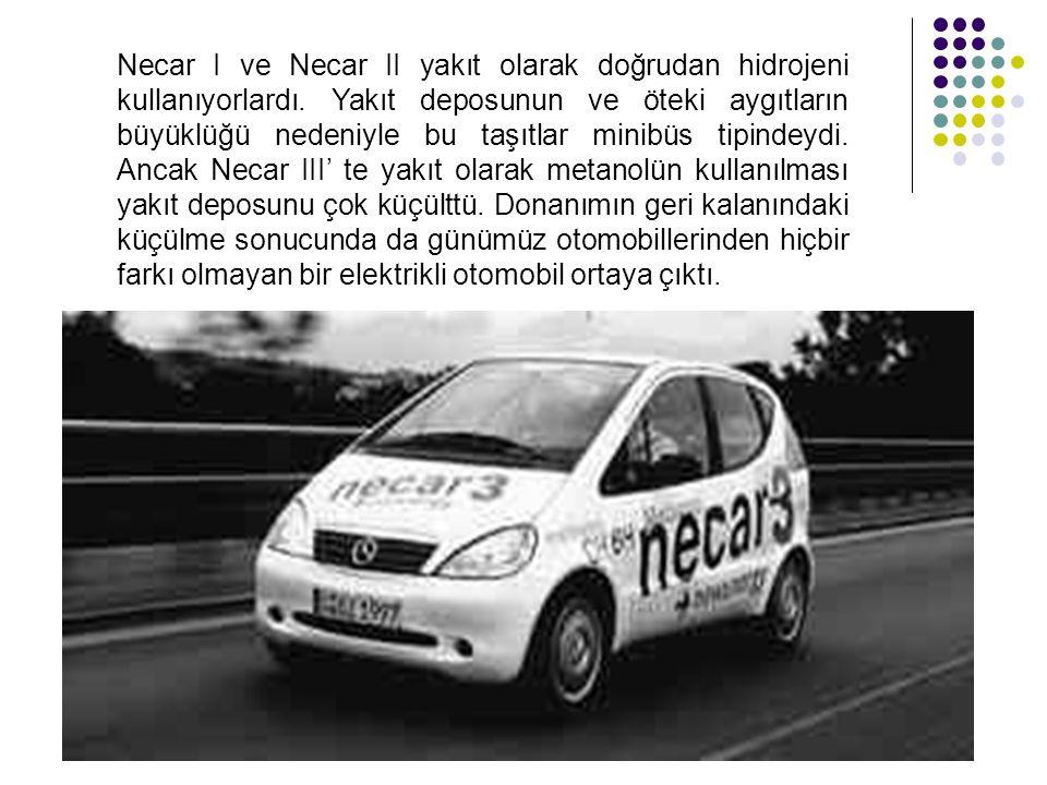 Necar I ve Necar II yakıt olarak doğrudan hidrojeni kullanıyorlardı. Yakıt deposunun ve öteki aygıtların büyüklüğü nedeniyle bu taşıtlar minibüs tipin
