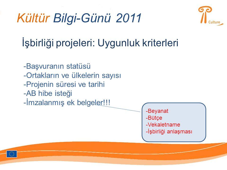 Kültür Bilgi-Günü 2011 İşbirliği projeleri: Uygunluk kriterleri -Başvuranın statüsü -Ortakların ve ülkelerin sayısı -Projenin süresi ve tarihi -AB hibe isteği -İmzalanmış ek belgeler!!.
