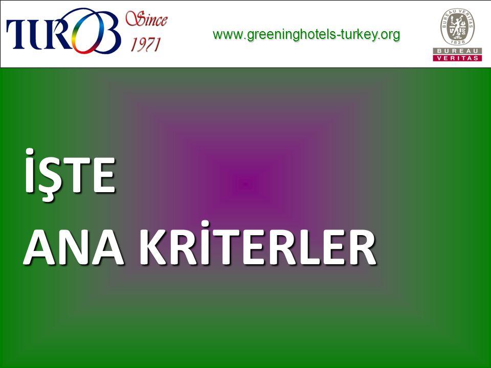 www.greeninghotels-turkey.org www.greeninghotels-turkey.org İŞTE ANA KRİTERLER