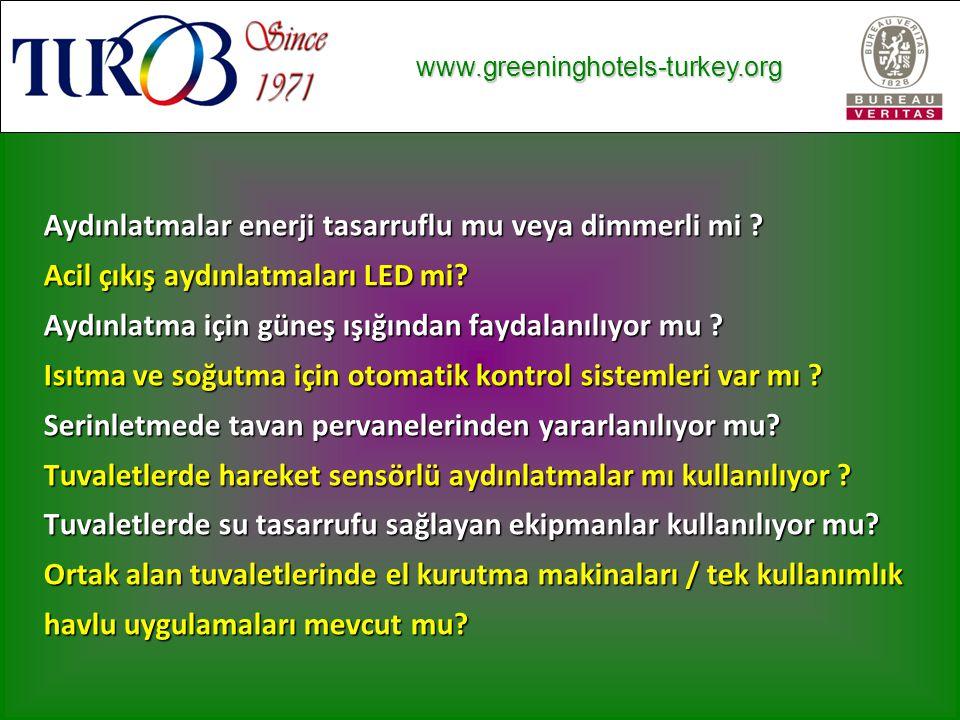 www.greeninghotels-turkey.org www.greeninghotels-turkey.org Aydınlatmalar enerji tasarruflu mu veya dimmerli mi .