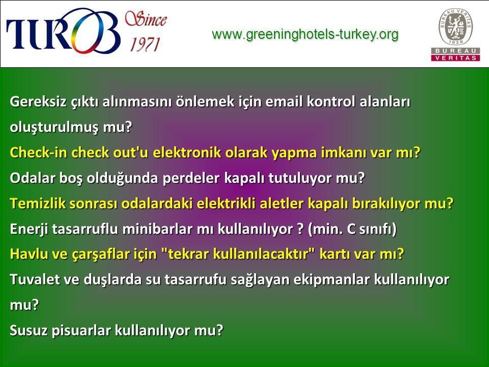 www.greeninghotels-turkey.org www.greeninghotels-turkey.org Gereksiz çıktı alınmasını önlemek için email kontrol alanları oluşturulmuş mu.
