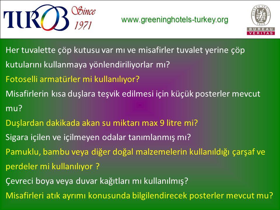 www.greeninghotels-turkey.org www.greeninghotels-turkey.org Her tuvalette çöp kutusu var mı ve misafirler tuvalet yerine çöp kutularını kullanmaya yönlendiriliyorlar mı.