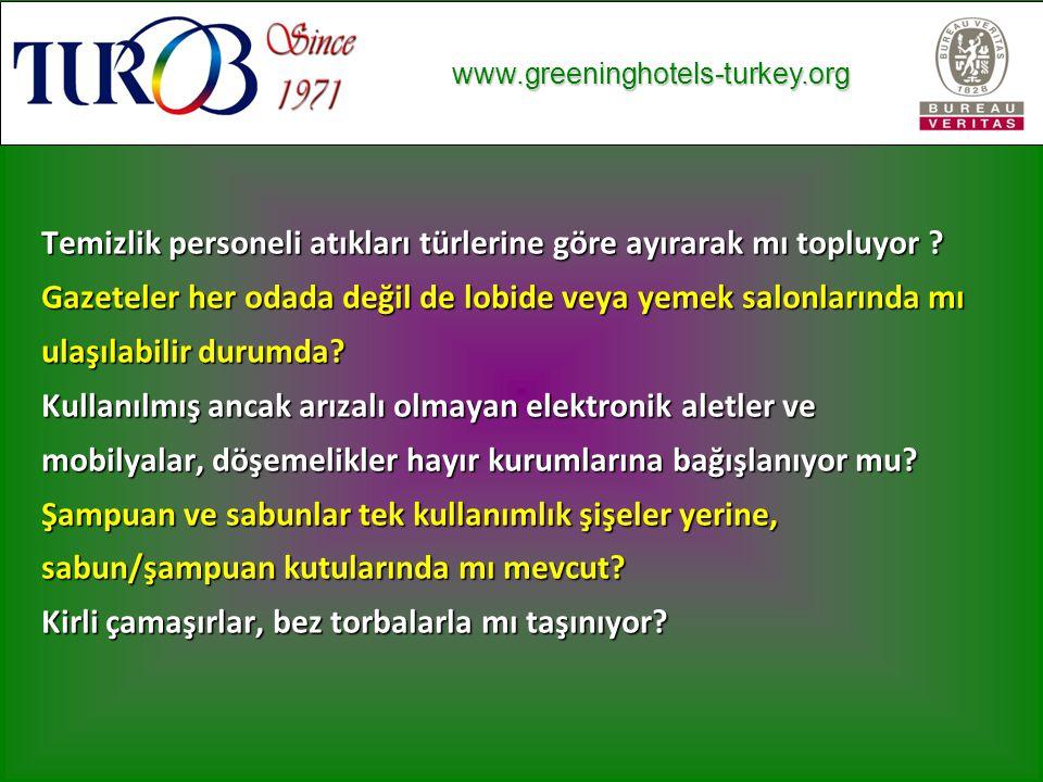 www.greeninghotels-turkey.org www.greeninghotels-turkey.org Temizlik personeli atıkları türlerine göre ayırarak mı topluyor .