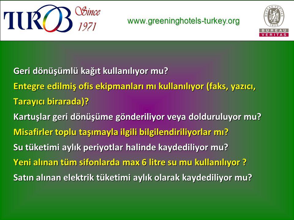 www.greeninghotels-turkey.org www.greeninghotels-turkey.org Geri dönüşümlü kağıt kullanılıyor mu.