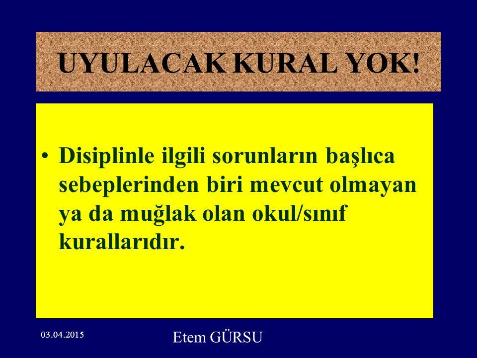 03.04.2015 UYULACAK KURAL YOK.
