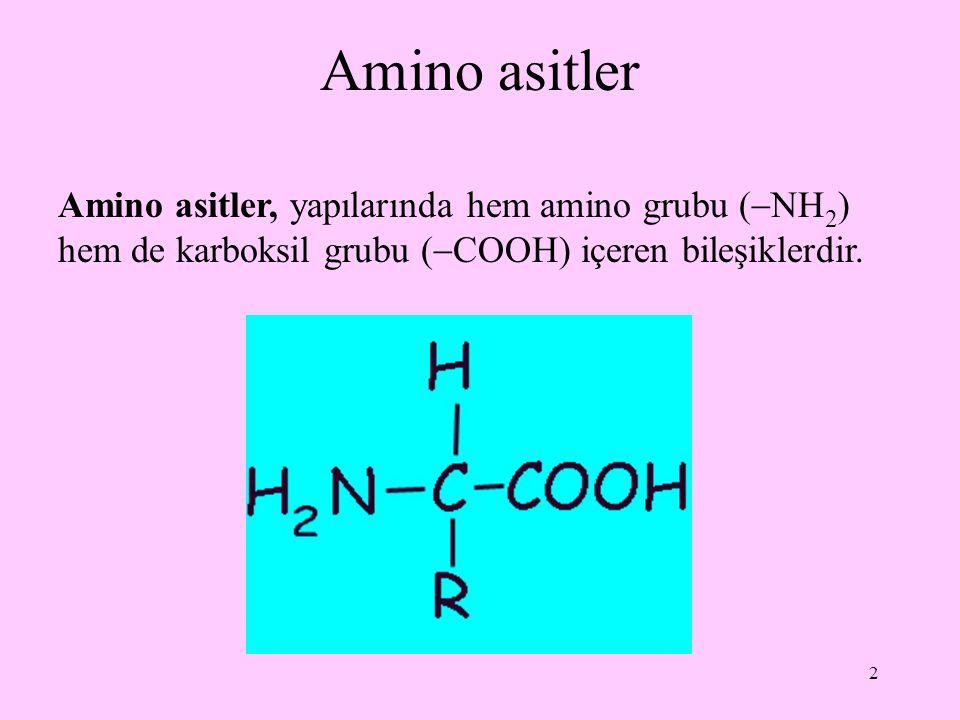 2 Amino asitler Amino asitler, yapılarında hem amino grubu (  NH 2 ) hem de karboksil grubu (  COOH) içeren bileşiklerdir.