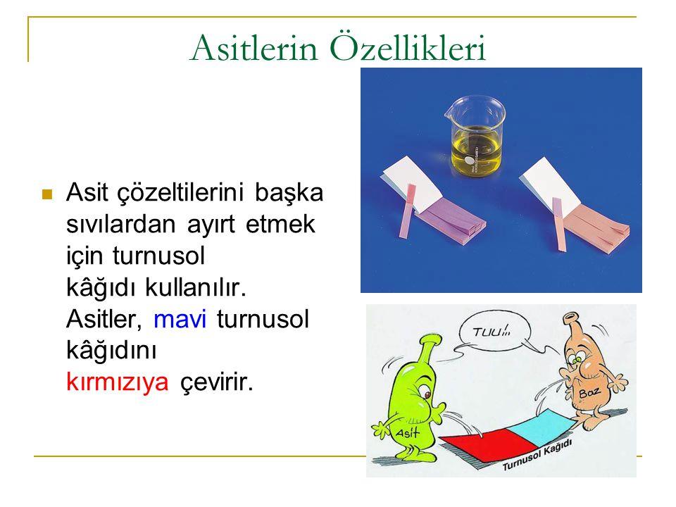 Asitlerin Özellikleri Asit çözeltilerini başka sıvılardan ayırt etmek için turnusol kâğıdı kullanılır.