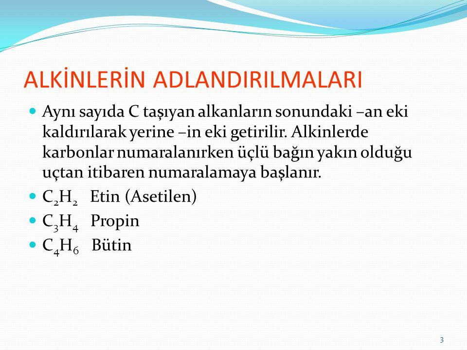C 5 H 8 Pentin C 6 H 10 Hekzin C 7 H 12 Heptin C 8 H 14 Oktin C 9 H 16 Nonin C 10 H 18 Dekin 4