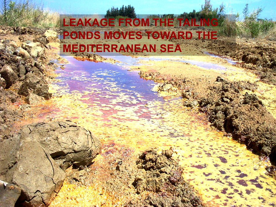 LEAKAGE FROM THE TAILING PONDS MOVES TOWARD THE MEDITERRANEAN SEA