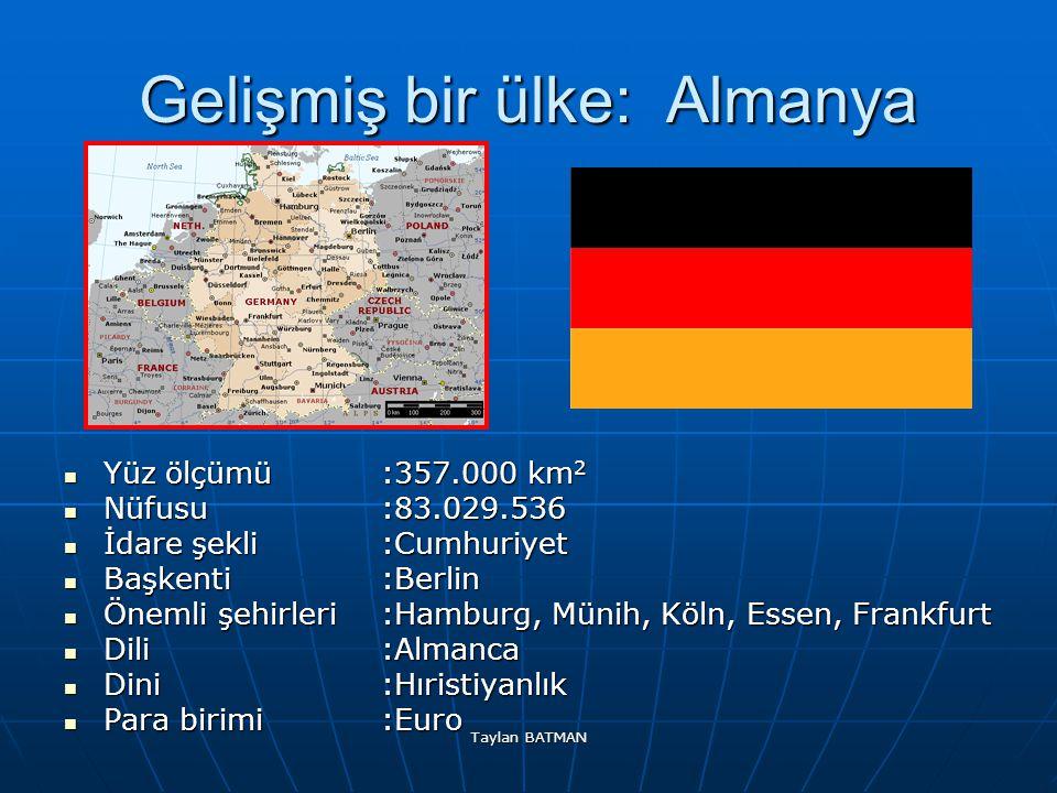 Gelişmiş bir ülke: Almanya Yüz ölçümü:357.000 km 2 Yüz ölçümü:357.000 km 2 Nüfusu:83.029.536 Nüfusu:83.029.536 İdare şekli:Cumhuriyet İdare şekli:Cumh