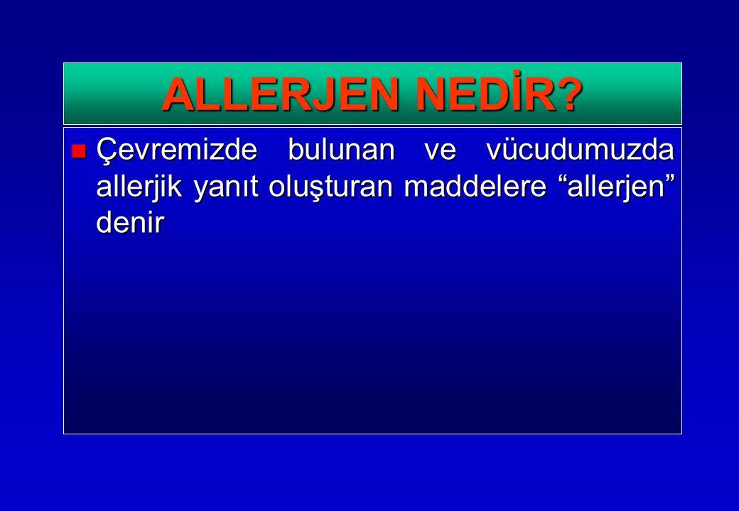 """Çevremizde bulunan ve vücudumuzda allerjik yanıt oluşturan maddelere """"allerjen"""" denir Çevremizde bulunan ve vücudumuzda allerjik yanıt oluşturan madde"""
