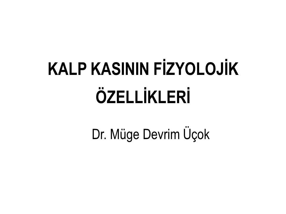 KALP KASININ FİZYOLOJİK ÖZELLİKLERİ Dr. Müge Devrim Üçok