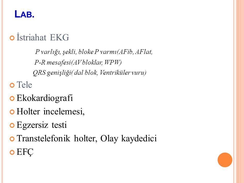 FM Tam bir FM Nabız en az bir dak. palpe edilmeli, hızı ve düzenli olup olmadıgına bak. Kan basıncı ölçümü Altta yatan veya eşlik eden hast. ait bulgu