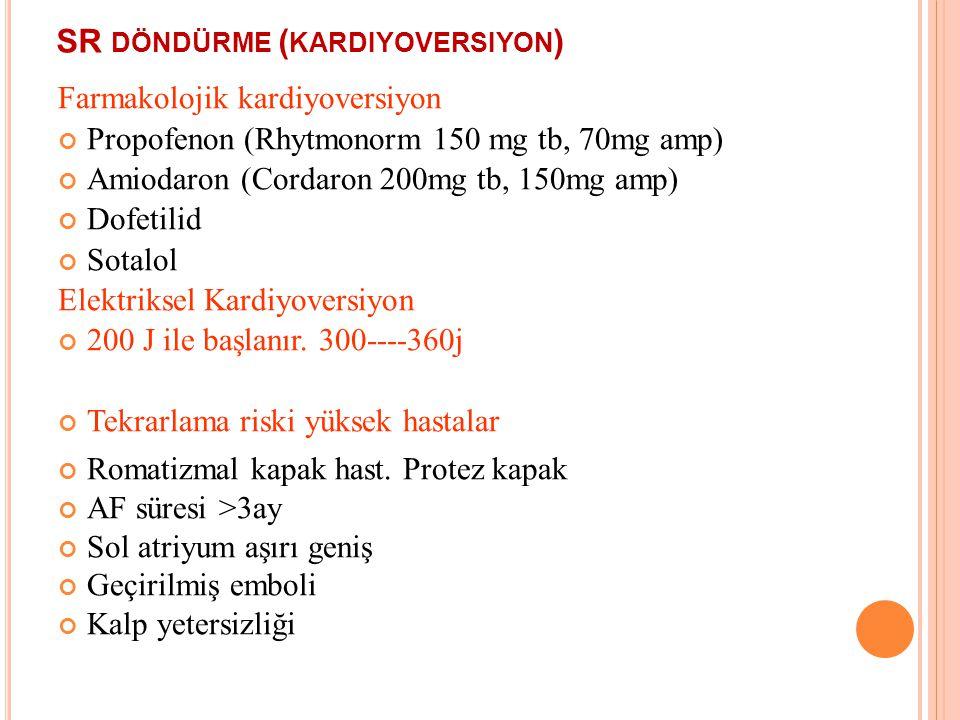 K ARDIYOVERSION DC Kardioversion Farmakolojik kv - Ibutilide - Flecainid - Propafenon - Procainamid - Amiodaron - Sotalol