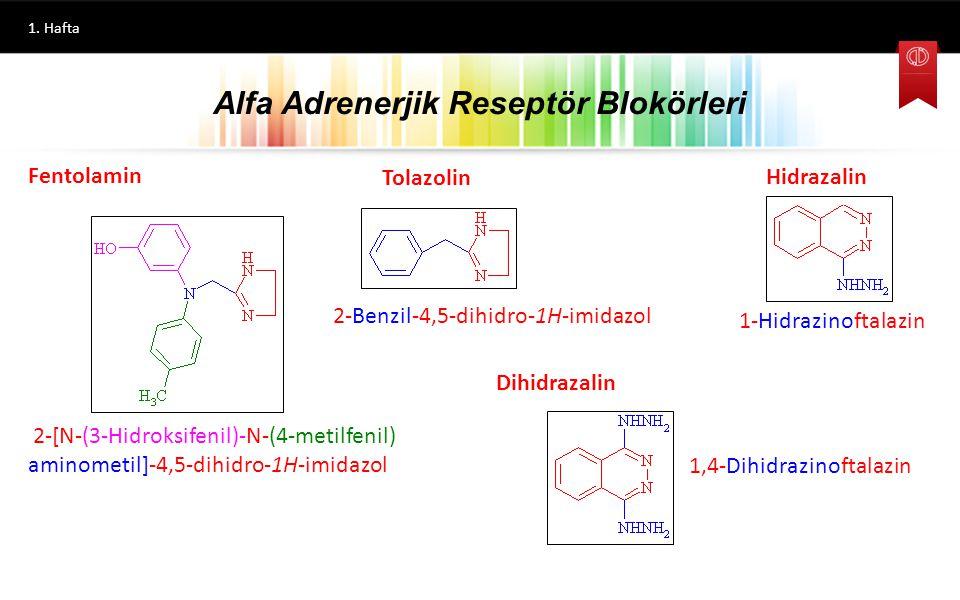 1. Hafta Alfa Adrenerjik Reseptör Blokörleri Fenoksibenzamin N-(2-Kloroetil)-N-(1-metil-2-fenoksietil)benzilamin Sentezi Fenolün, 2-metiloksiranla rea