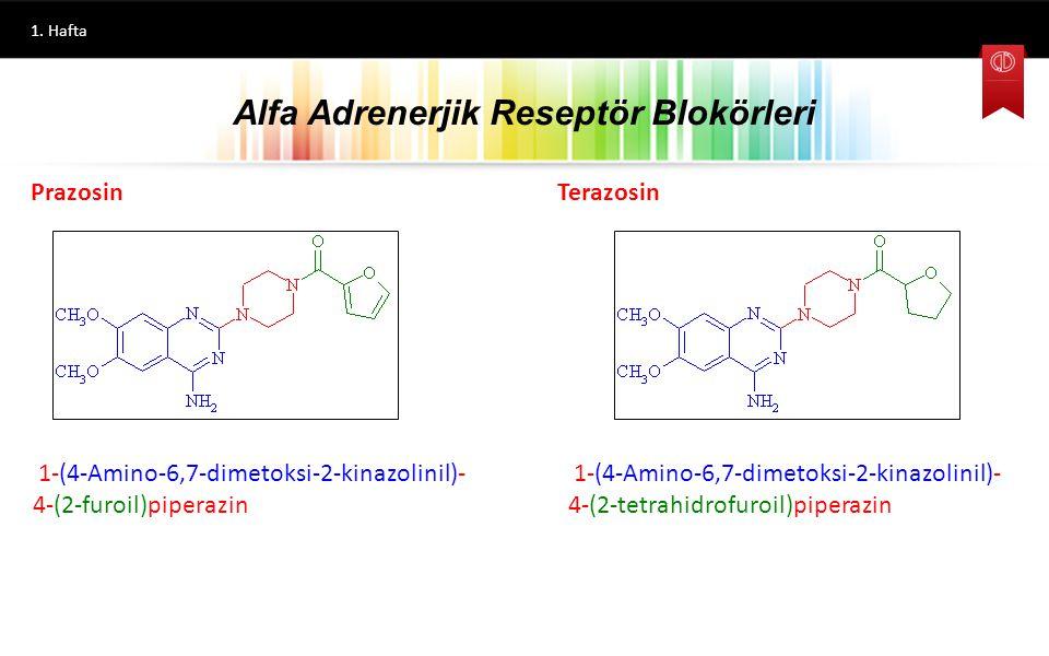 1. Hafta Fentolamin 2-[N-(3-Hidroksifenil)-N-(4-metilfenil) aminometil]-4,5-dihidro-1H-imidazol Tolazolin 2-Benzil-4,5-dihidro-1H-imidazol Hidrazalin