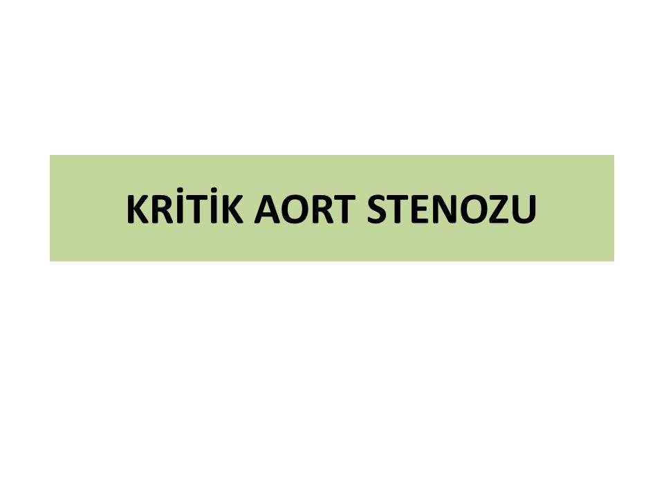 KRİTİK AORT STENOZU