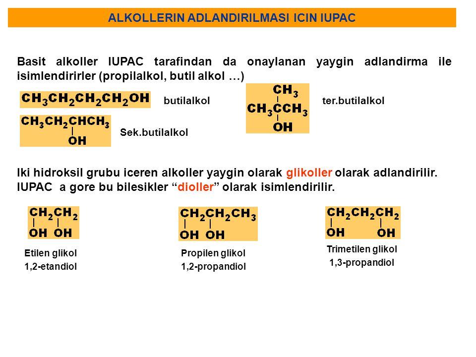 ALKOLLERIN ADLANDIRILMASI ICIN IUPAC Basit alkoller IUPAC tarafindan da onaylanan yaygin adlandirma ile isimlendirirler (propilalkol, butil alkol …) I