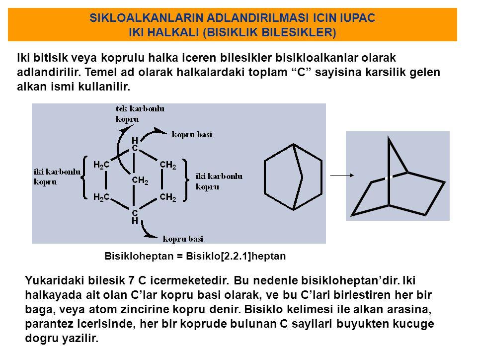 SIKLOALKANLARIN ADLANDIRILMASI ICIN IUPAC IKI HALKALI (BISIKLIK BILESIKLER) Iki bitisik veya koprulu halka iceren bilesikler bisikloalkanlar olarak ad