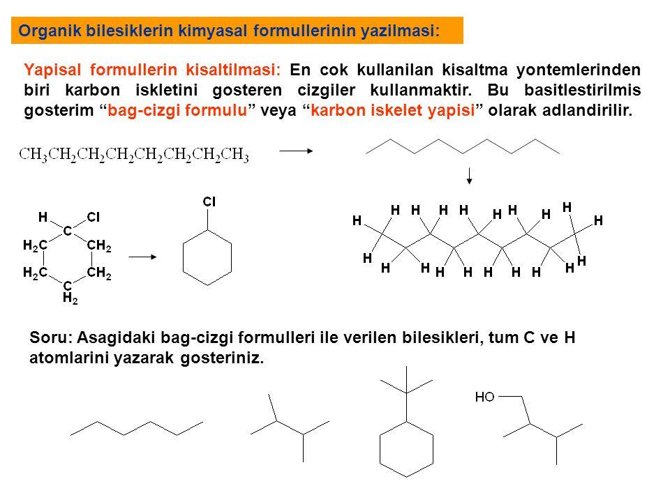 Organik bilesiklerin kimyasal formullerinin yazilmasi: Yapisal formullerin kisaltilmasi: En cok kullanilan kisaltma yontemlerinden biri karbon iskleti