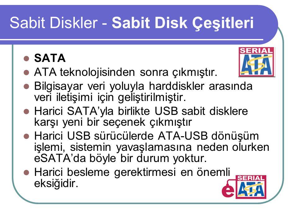 Sabit Diskler - Sabit Disk Çeşitleri SATA ATA teknolojisinden sonra çıkmıştır.