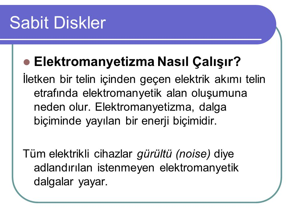 Sabit Diskler Elektromanyetizma Nasıl Çalışır.