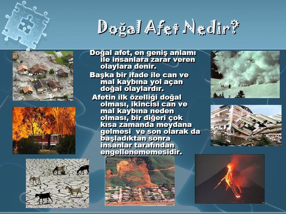 DO Ğ AL AFETLER VE İ NSAN Doğal olaylar insanlara zarar verdiği ve etkilediği sürece afet sayılırlar.