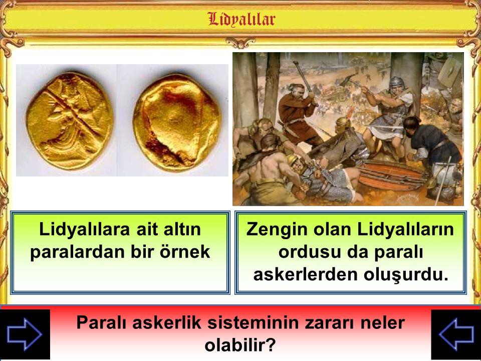 Lidyalılara ait altın paralardan bir örnek Altın paraların kullanılması o ülkenin ekonomisi hakkında nasıl bir fikir verir? Zengin olan Lidyalıların o