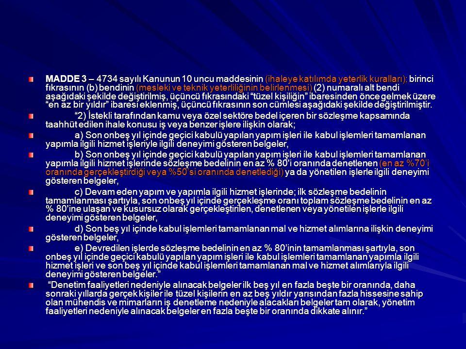 MADDE 3 – 4734 sayılı Kanunun 10 uncu maddesinin (ihaleye katılımda yeterlik kuralları); birinci fıkrasının (b) bendinin (mesleki ve teknik yeterliliğ