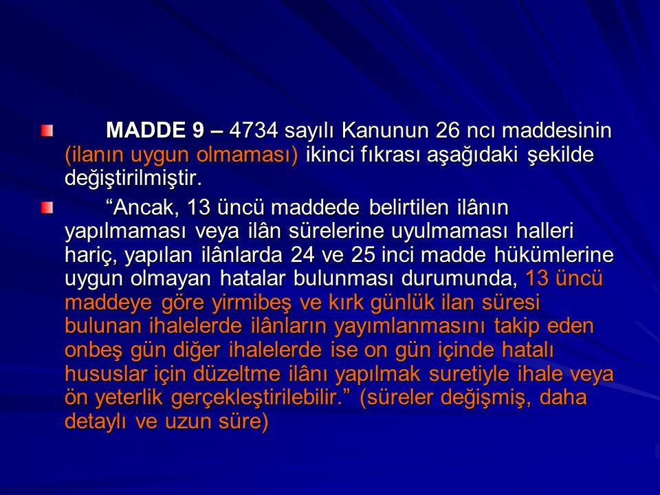 """MADDE 9 – 4734 sayılı Kanunun 26 ncı maddesinin (ilanın uygun olmaması) ikinci fıkrası aşağıdaki şekilde değiştirilmiştir. """"Ancak, 13 üncü maddede bel"""
