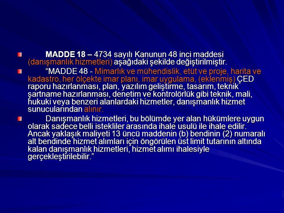 """MADDE 18 – 4734 sayılı Kanunun 48 inci maddesi (danışmanlık hizmetleri) aşağıdaki şekilde değiştirilmiştir. """"MADDE 48 - Mimarlık ve mühendislik, etüt"""
