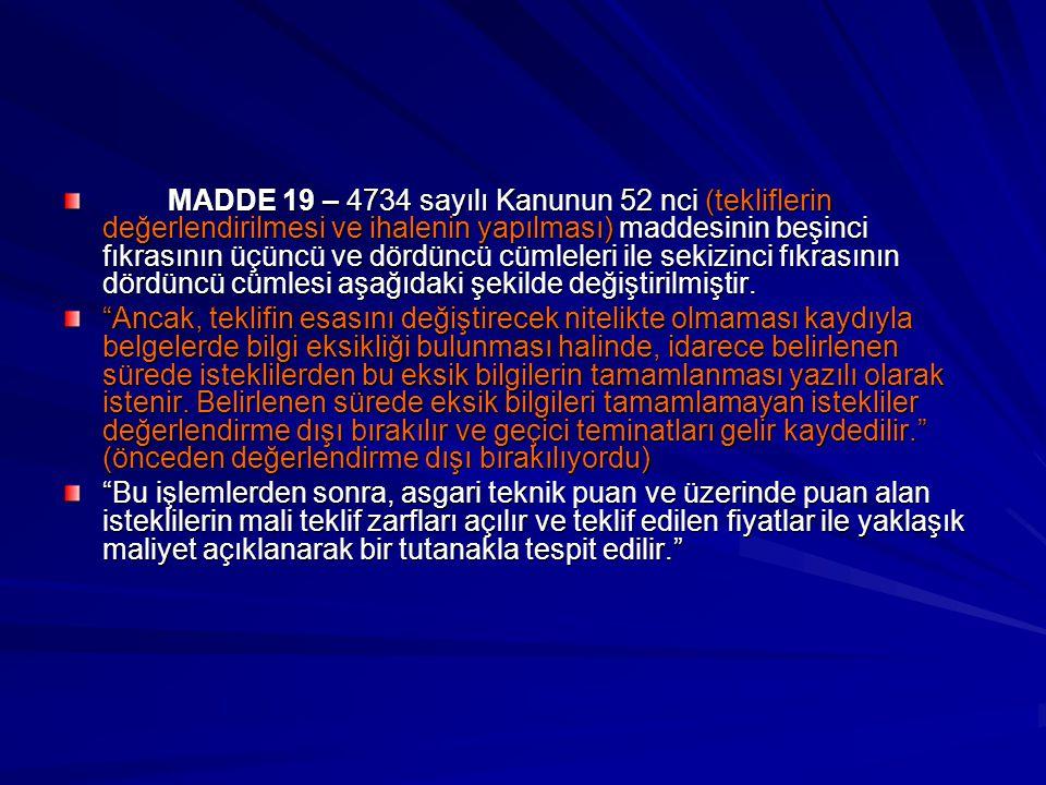 MADDE 19 – 4734 sayılı Kanunun 52 nci (tekliflerin değerlendirilmesi ve ihalenin yapılması) maddesinin beşinci fıkrasının üçüncü ve dördüncü cümleleri