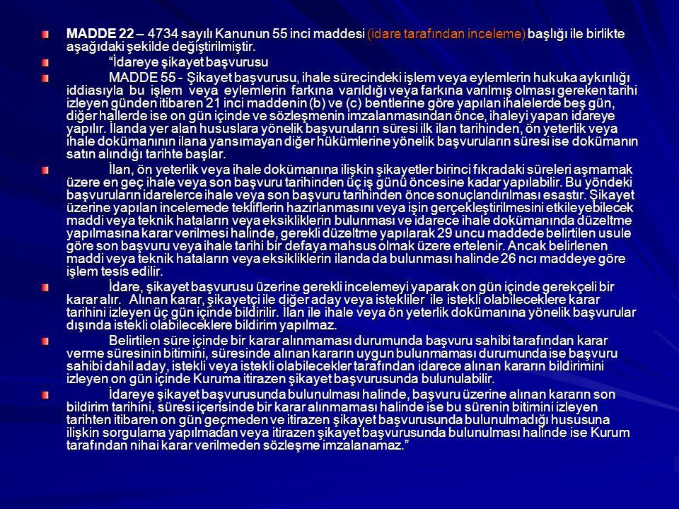 """MADDE 22 – 4734 sayılı Kanunun 55 inci maddesi (idare tarafından inceleme) başlığı ile birlikte aşağıdaki şekilde değiştirilmiştir. """"İdareye şikayet b"""