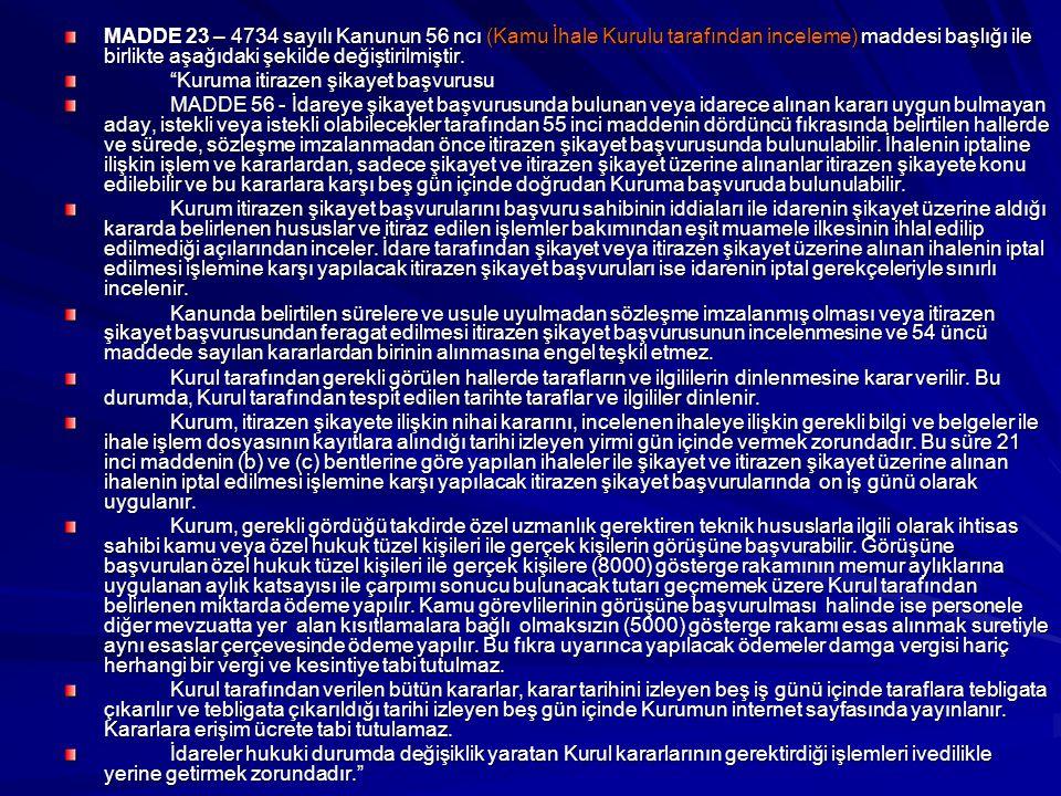 """MADDE 23 – 4734 sayılı Kanunun 56 ncı (Kamu İhale Kurulu tarafından inceleme) maddesi başlığı ile birlikte aşağıdaki şekilde değiştirilmiştir. """"Kuruma"""