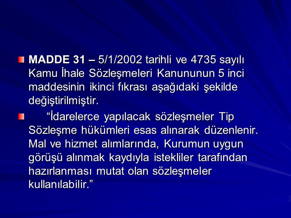 """MADDE 31 – 5/1/2002 tarihli ve 4735 sayılı Kamu İhale Sözleşmeleri Kanununun 5 inci maddesinin ikinci fıkrası aşağıdaki şekilde değiştirilmiştir. """"İda"""