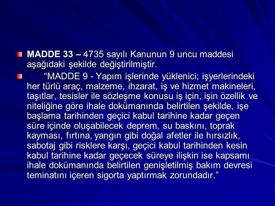 """MADDE 33 – 4735 sayılı Kanunun 9 uncu maddesi aşağıdaki şekilde değiştirilmiştir. """"MADDE 9 - Yapım işlerinde yüklenici; işyerlerindeki her türlü araç,"""