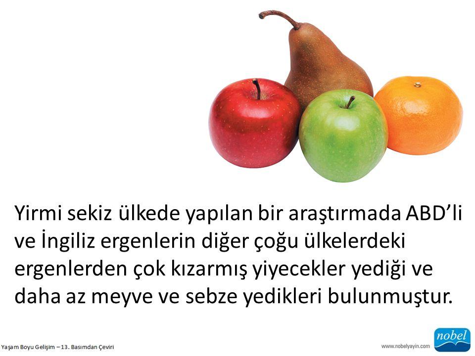 Yirmi sekiz ülkede yapılan bir araştırmada ABD'li ve İngiliz ergenlerin diğer çoğu ülkelerdeki ergenlerden çok kızarmış yiyecekler yediği ve daha az meyve ve sebze yedikleri bulunmuştur.