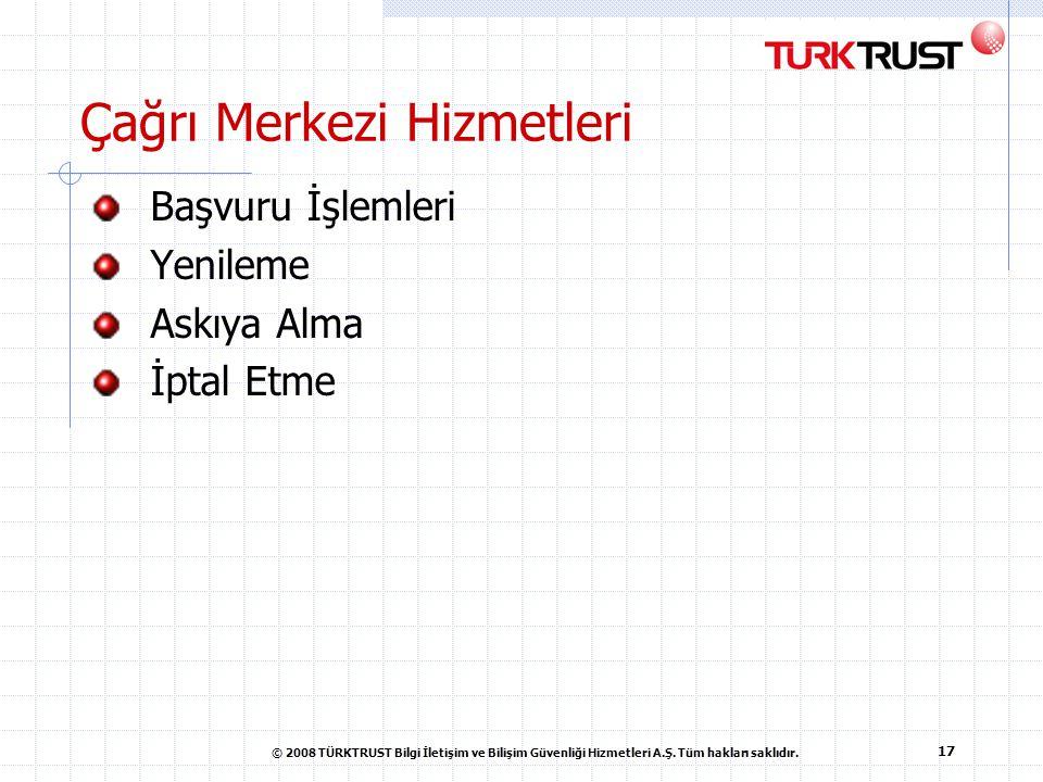 © 2008 TÜRKTRUST Bilgi İletişim ve Bilişim Güvenliği Hizmetleri A.Ş.