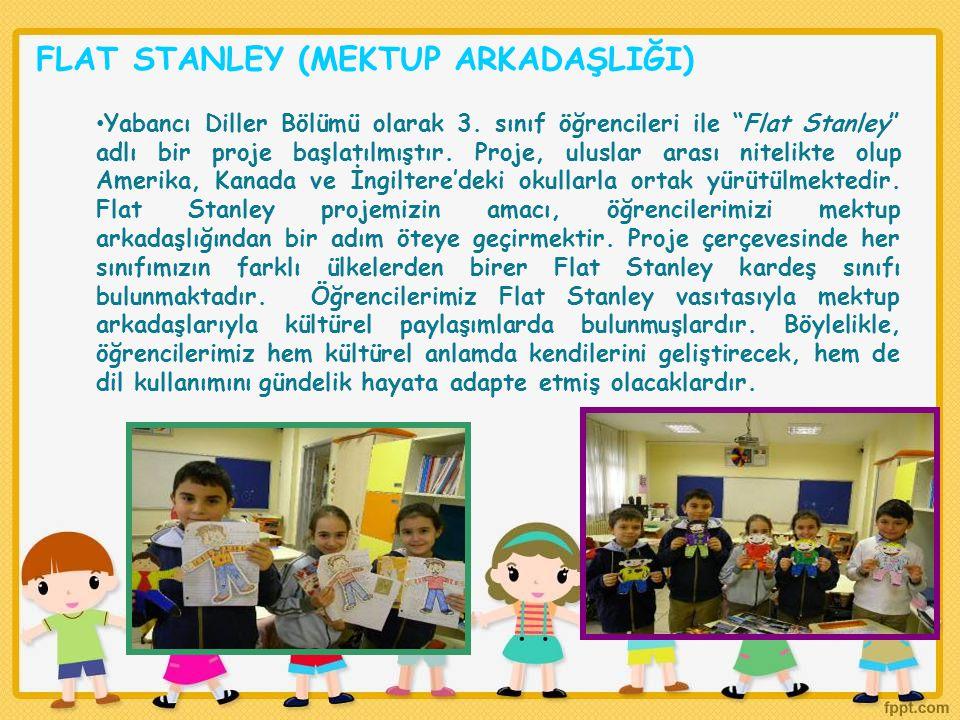 """FLAT STANLEY (MEKTUP ARKADAŞLIĞI) Yabancı Diller Bölümü olarak 3. sınıf öğrencileri ile """"Flat Stanley"""" adlı bir proje başlatılmıştır. Proje, uluslar a"""