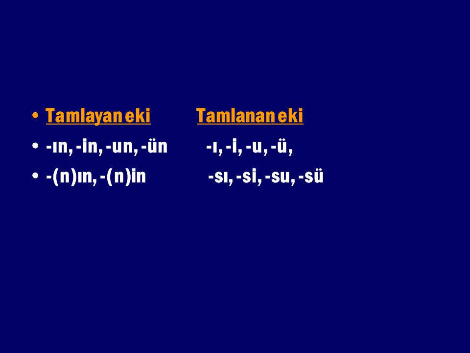 Tamlayan eki Tamlanan eki -ın, -in, -un, -ün -ı, -i, -u, -ü, -(n)ın, -(n)in -sı, -si, -su, -sü