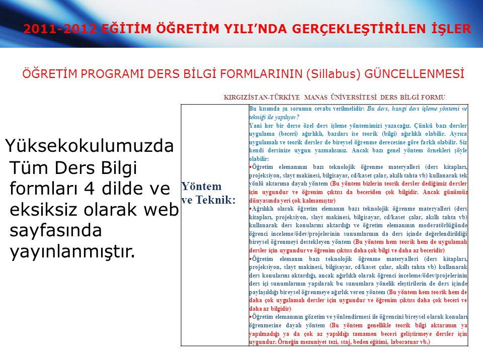 2011-2012 EĞİTİM ÖĞRETİM YILI'NDA GERÇEKLEŞTİRİLEN İŞLER ÖĞRETİM PROGRAMI DERS BİLGİ FORMLARININ (Sillabus) GÜNCELLENMESİ Yüksekokulumuzda Tüm Ders Bi