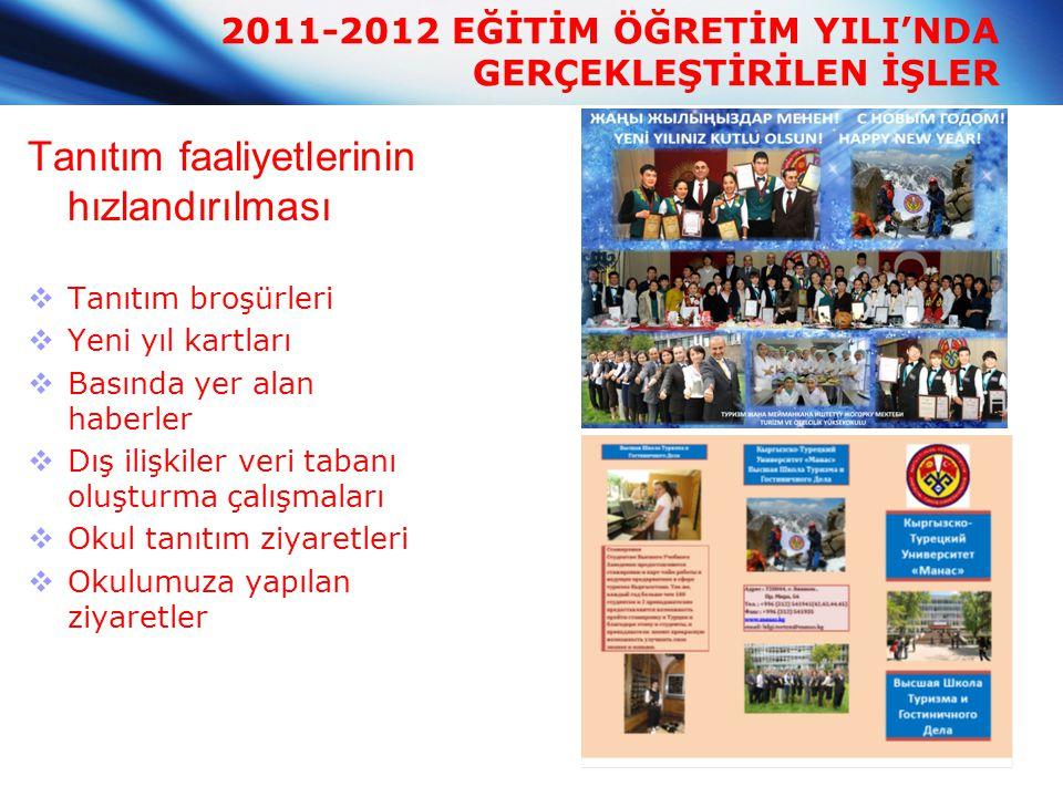 2011-2012 EĞİTİM ÖĞRETİM YILI'NDA GERÇEKLEŞTİRİLEN İŞLER Tanıtım faaliyetlerinin hızlandırılması  Tanıtım broşürleri  Yeni yıl kartları  Basında ye