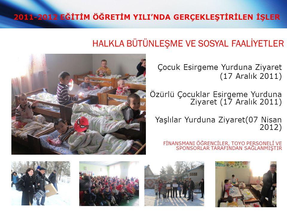 2011-2012 EĞİTİM ÖĞRETİM YILI'NDA GERÇEKLEŞTİRİLEN İŞLER HALKLA BÜTÜNLEŞME VE SOSYAL FAALİYETLER Çocuk Esirgeme Yurduna Ziyaret (17 Aralık 2011) Özürl