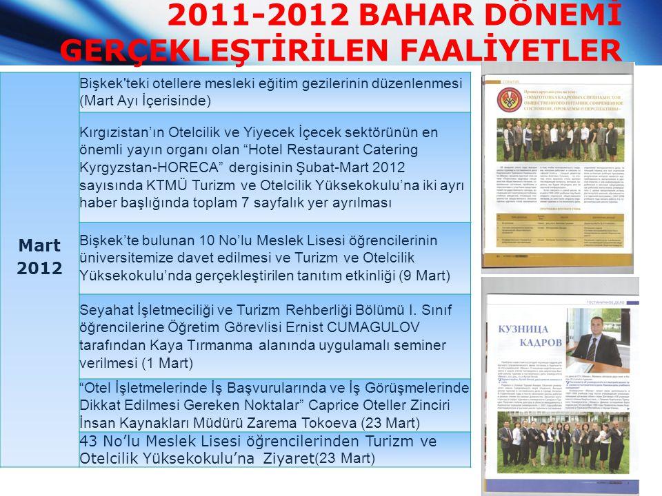 2011-2012 BAHAR DÖNEMİ GERÇEKLEŞTİRİLEN FAALİYETLER Mart 2012 Bişkek'teki otellere mesleki eğitim gezilerinin düzenlenmesi (Mart Ayı İçerisinde) Kırgı