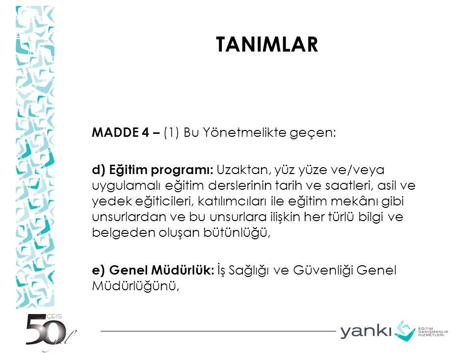 TANIMLAR MADDE 4 – (1) Bu Yönetmelikte geçen: d) Eğitim programı: Uzaktan, yüz yüze ve/veya uygulamalı eğitim derslerinin tarih ve saatleri, asil ve y